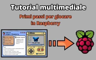 «Giochi per Raspberry» – Primi passi per giocare in Raspberry [Tutorial multimediale scaricabile]