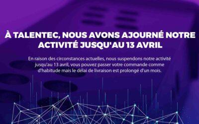 À TALENTEC, NOUS AVONS AFFECTÉ NOTRE ACTIVITÉ JUSQU'AU 13 AVRIL