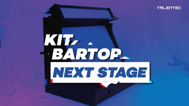 MONTAJE KIT BARTOP: Next Stage | Talentec